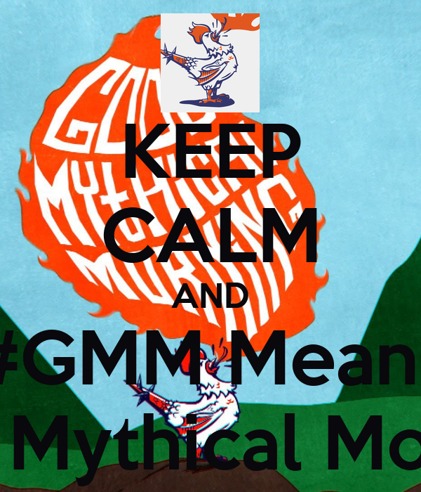 KEEP CALM AND #GMM Means Good Mythical Morning!