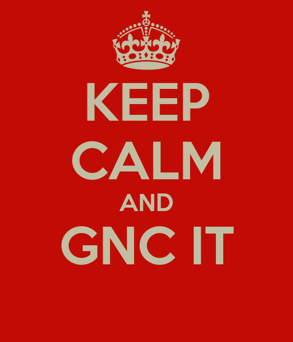 KEEP CALM AND GNC IT