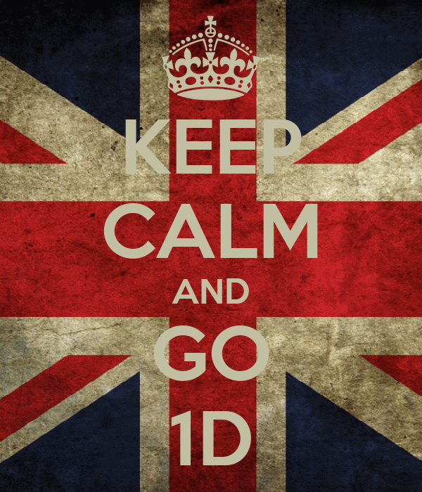 KEEP CALM AND GO 1D