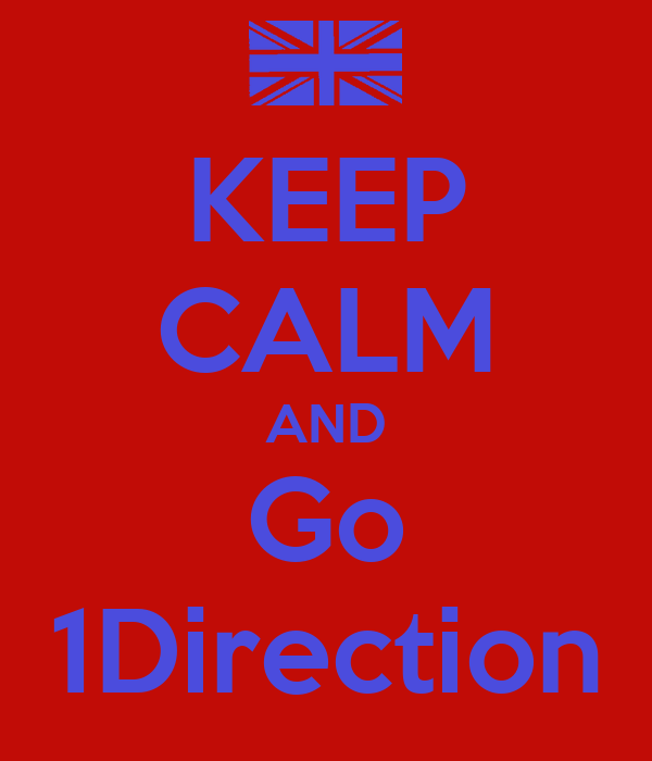 KEEP CALM AND Go 1Direction