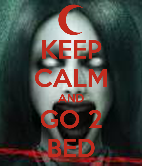 KEEP CALM AND GO 2 BED