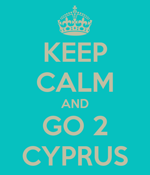 KEEP CALM AND GO 2 CYPRUS