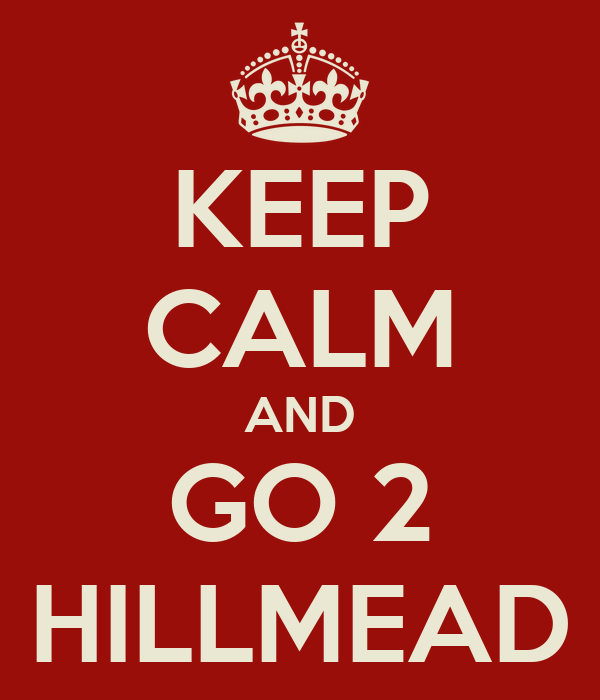 KEEP CALM AND GO 2 HILLMEAD