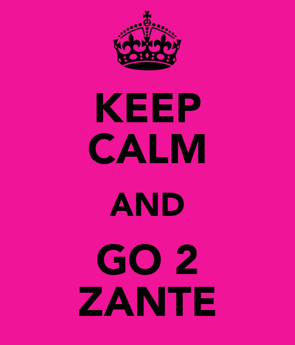 KEEP CALM AND GO 2 ZANTE