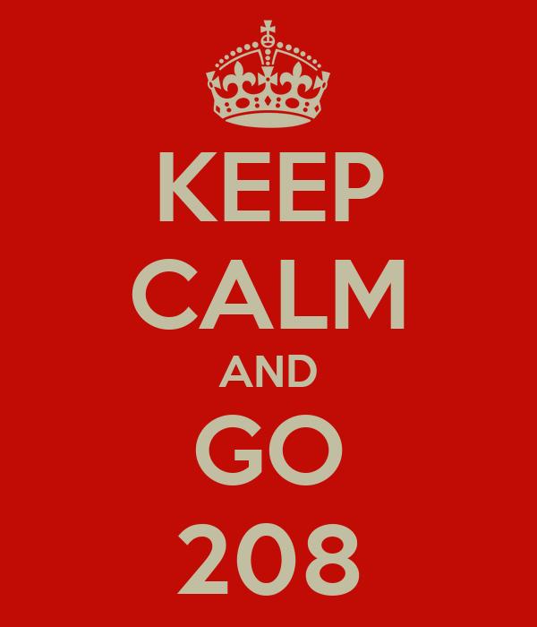 KEEP CALM AND GO 208