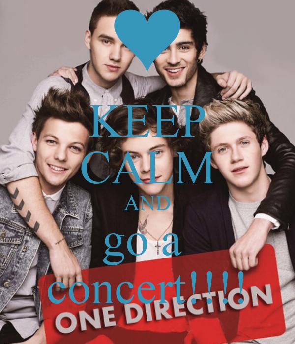KEEP CALM AND go a  concert!!!!