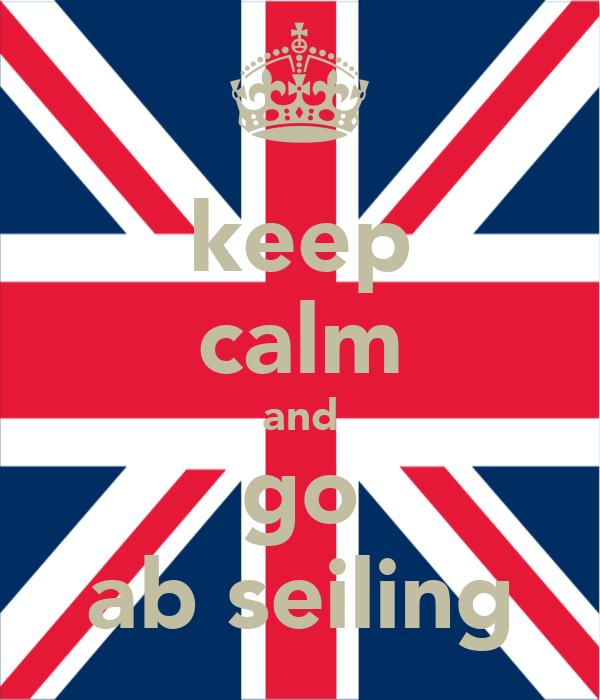 keep calm and go ab seiling