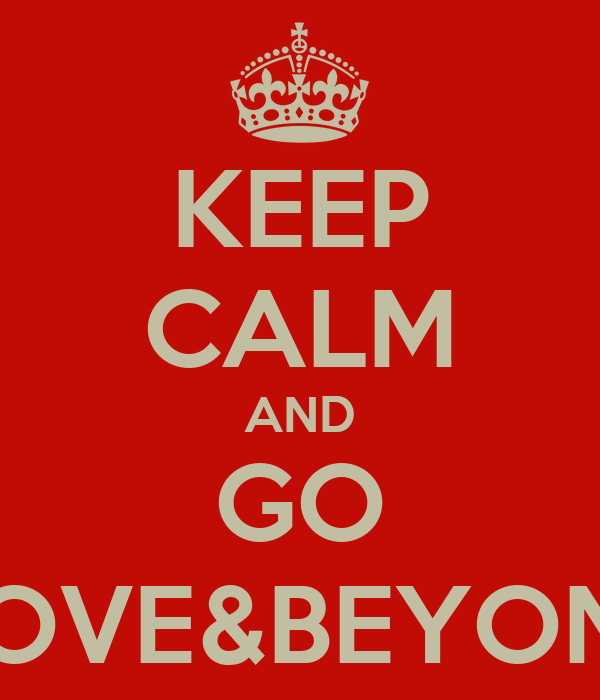 KEEP CALM AND GO ABOVE&BEYONDS