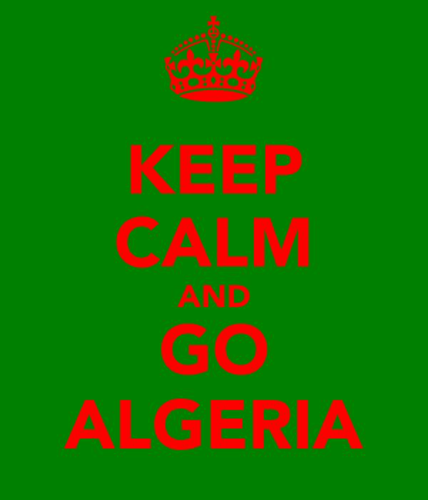 KEEP CALM AND GO ALGERIA