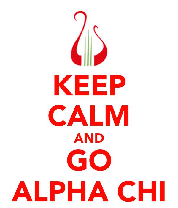 KEEP CALM AND GO ALPHA CHI
