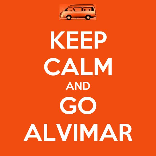 KEEP CALM AND GO ALVIMAR