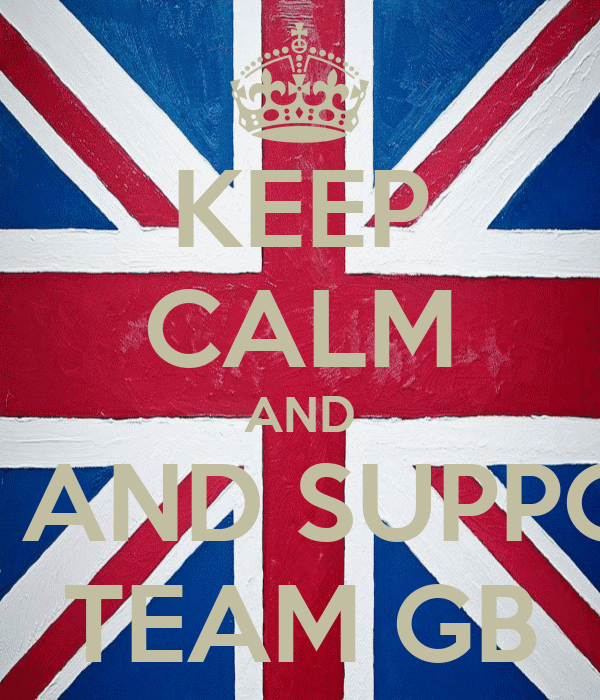 KEEP CALM AND GO AND SUPPORT TEAM GB