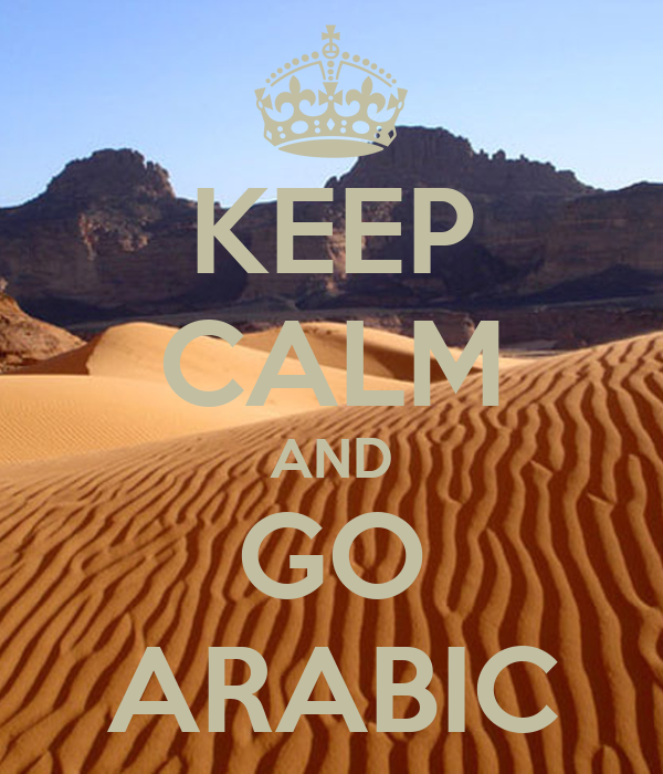 KEEP CALM AND GO ARABIC