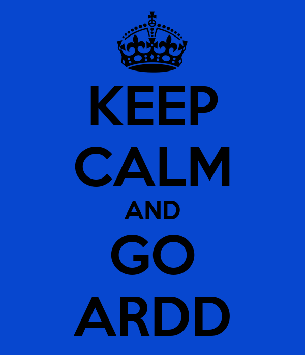 KEEP CALM AND GO ARDD