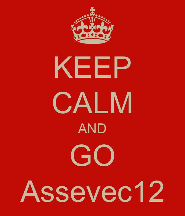 KEEP CALM AND GO Assevec12