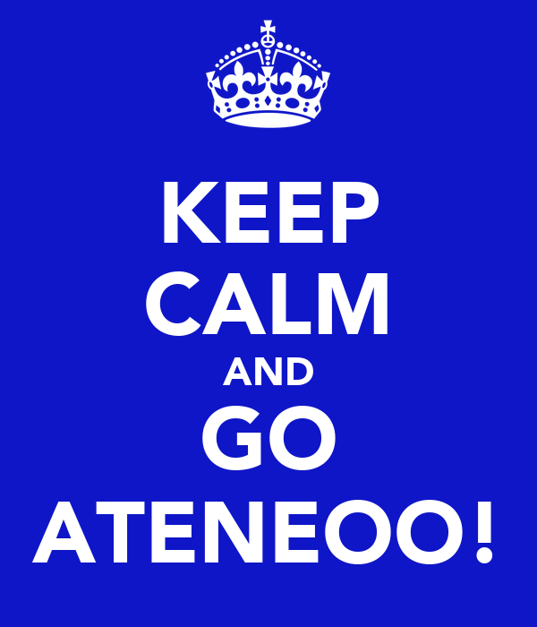 KEEP CALM AND GO ATENEOO!