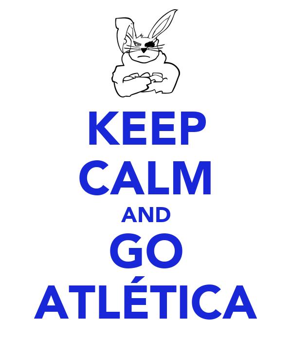 KEEP CALM AND GO ATLÉTICA