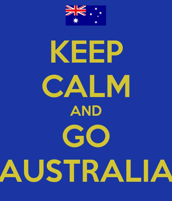 KEEP CALM AND GO AUSTRALIA