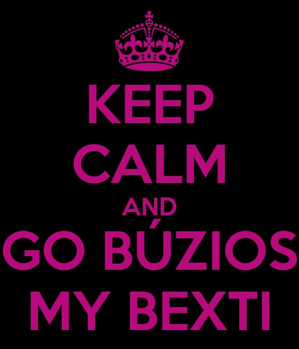 KEEP CALM AND GO BÚZIOS MY BEXTI