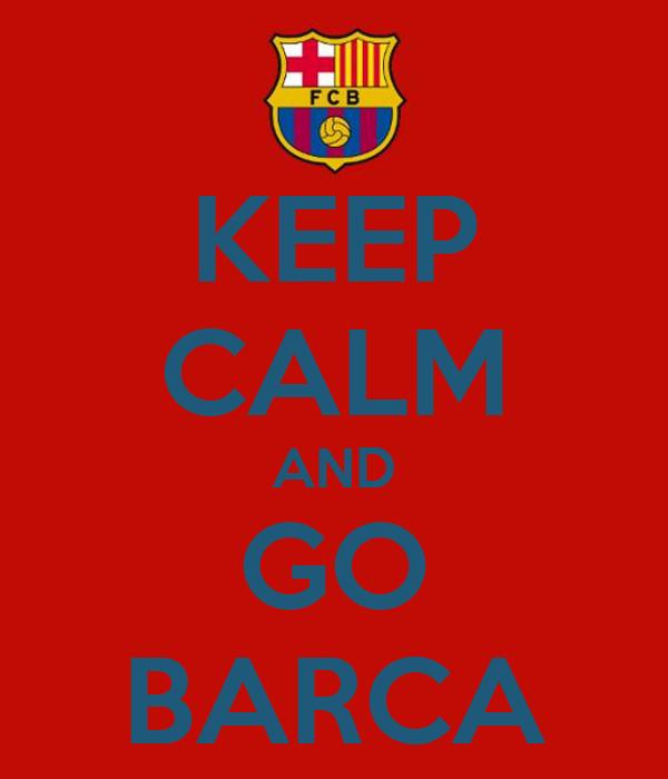 KEEP CALM AND GO BARCA
