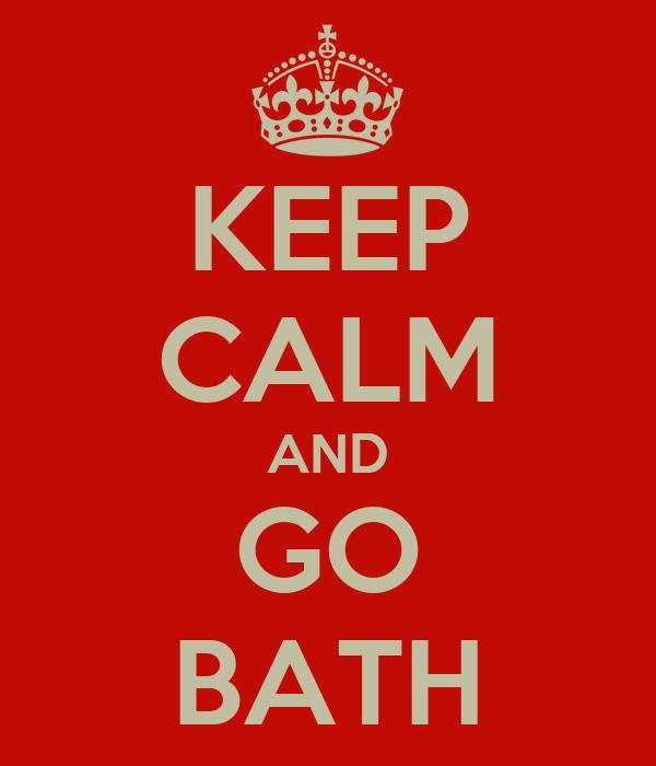 KEEP CALM AND GO BATH