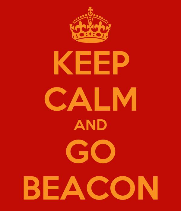 KEEP CALM AND GO BEACON