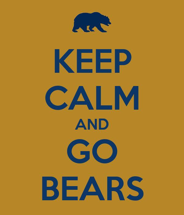 KEEP CALM AND GO BEARS