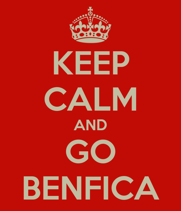 KEEP CALM AND GO BENFICA