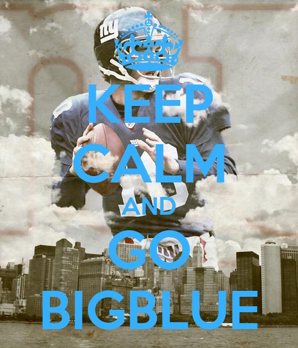 KEEP CALM AND GO BIGBLUE