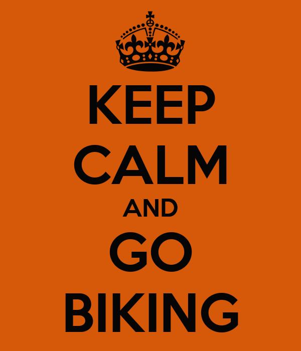 KEEP CALM AND GO BIKING