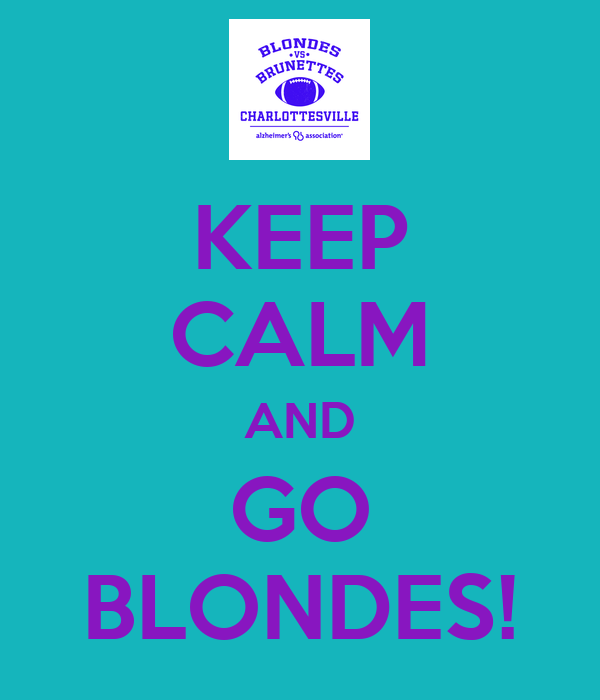 KEEP CALM AND GO BLONDES!