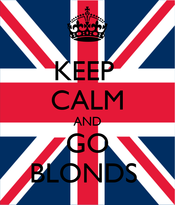 KEEP  CALM AND GO BLONDS