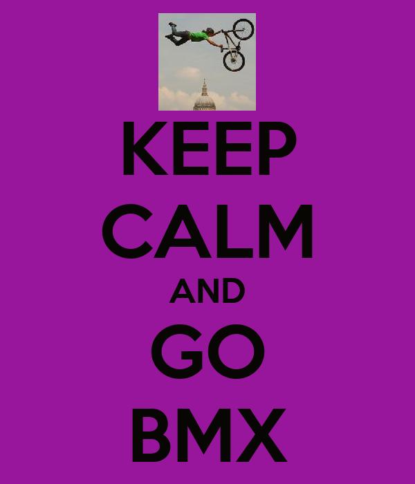 KEEP CALM AND GO BMX