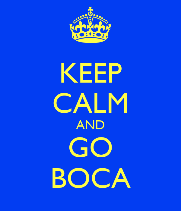 KEEP CALM AND GO BOCA