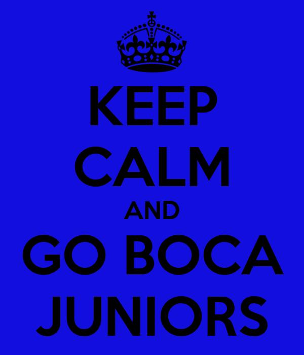 KEEP CALM AND GO BOCA JUNIORS