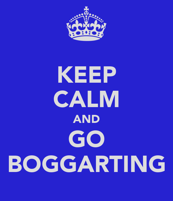 KEEP CALM AND GO BOGGARTING