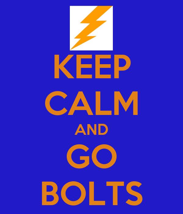 KEEP CALM AND GO BOLTS