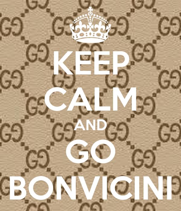 KEEP CALM AND GO BONVICINI