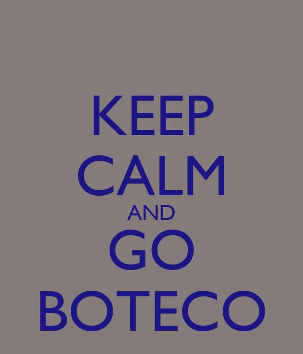 KEEP CALM AND GO BOTECO