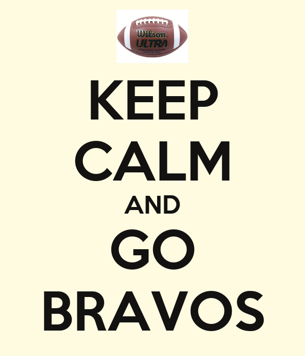 KEEP CALM AND GO BRAVOS