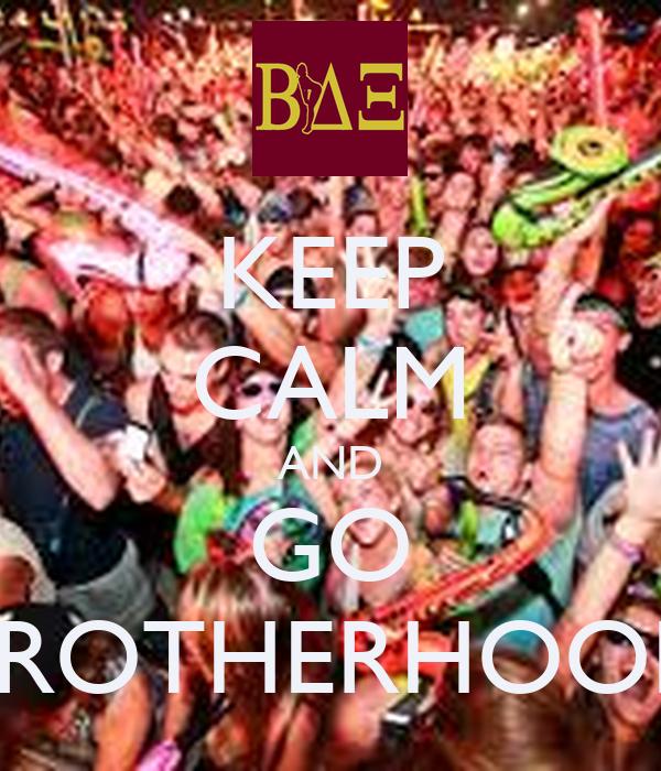 KEEP CALM AND GO BROTHERHOOD