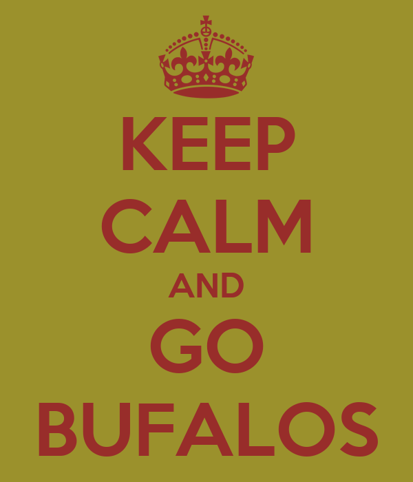 KEEP CALM AND GO BUFALOS