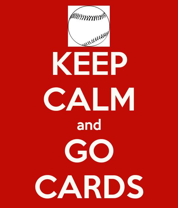 KEEP CALM and GO CARDS