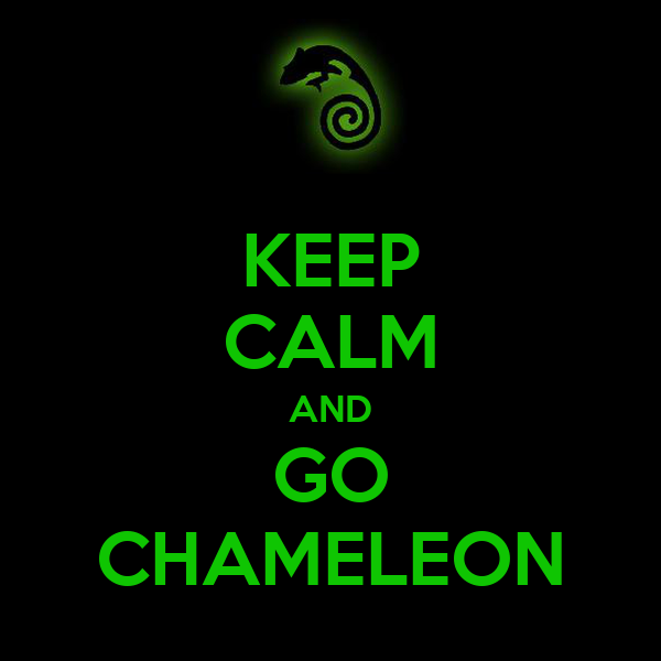 KEEP CALM AND GO CHAMELEON