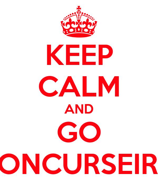 KEEP CALM AND GO CONCURSEIRO