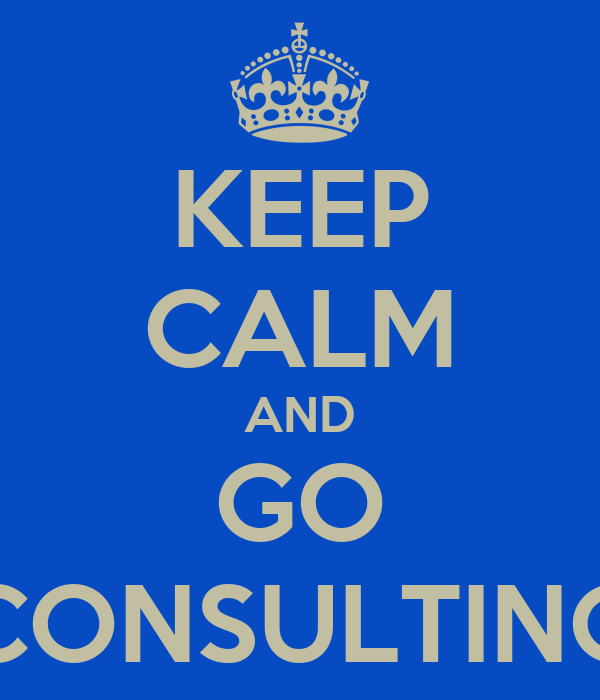KEEP CALM AND GO CONSULTING