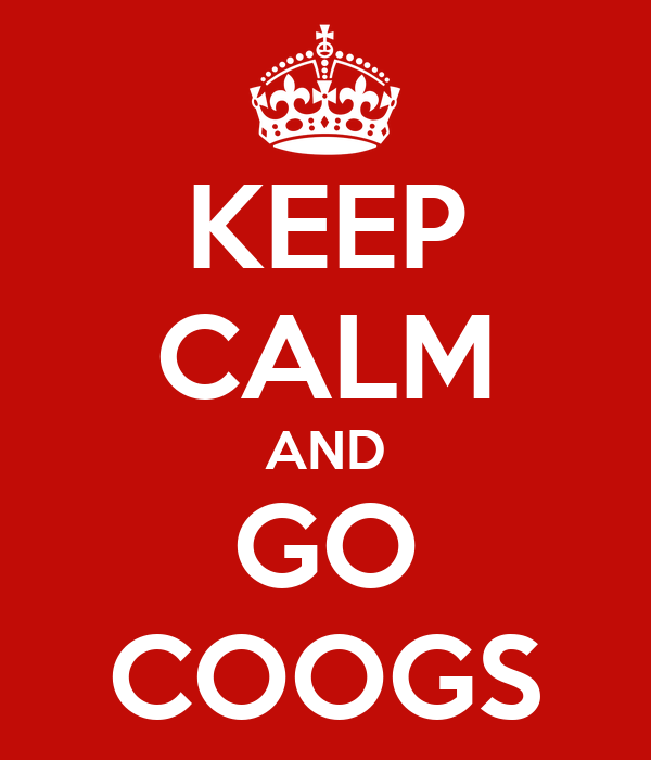 KEEP CALM AND GO COOGS