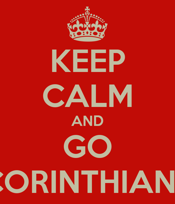 KEEP CALM AND GO CORINTHIANS