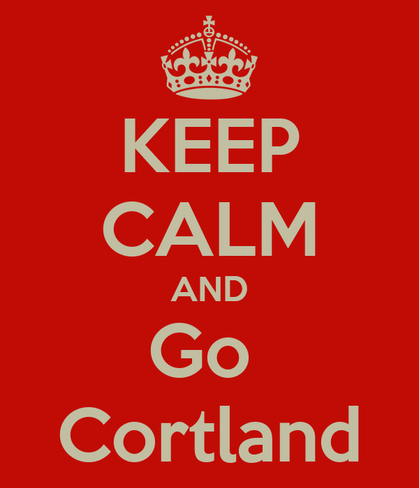 KEEP CALM AND Go  Cortland