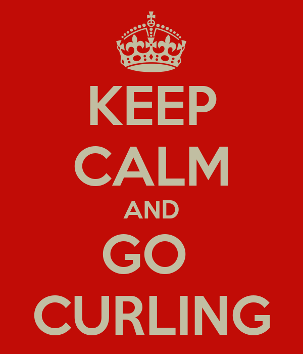 KEEP CALM AND GO  CURLING